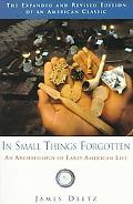 In Small Things Forgotten An Archaeology of Early American Life