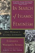 In Search of Islamic Feminism One Woman's Global Journey