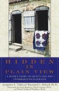 Hidden in Plain View The Secret Story of Quilts and the Underground Railroad