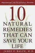 Ten Natural Remedies: That Can Save Your Life