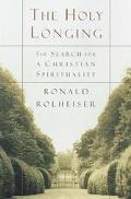 Holy Longing The Search for a Christian Spirituality