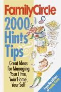 Family Circle 2000 Hints & Tips Great Ideas for Managing Your Time, Your Home, Your Self