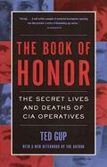 Book of Honor The Secret Lives and Deaths of CIA Operatives