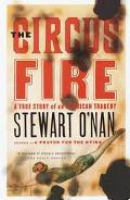 Circus Fire A True Story of an American Tragedy