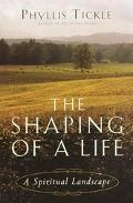 Shaping of a Life A Spiritual Landscape