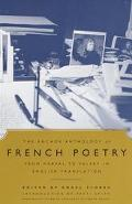 Anchor Anthology of French Poetry from Nerval to Valery in English Translation From Nerval t...