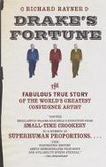 Drake's Fortune The Fabulous True Story of the World's Greatest Confidence Artist