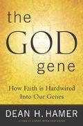 God Gene How Faith Is Hardwired into Our Genes