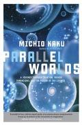 Parallel Worlds The Science of Creation, Black Holes, Superstrings and Higher Dimensions