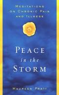 Peace In The Storm Meditiations On Chronic Pain And Illness