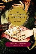 Saints' Guide To Happiness Practical Lessons In The Life Of The Spirit