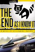 End As I Know It A Novel of Millennial Anxiety