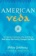 American Veda : From Emerson and the Beatles to Yoga and Meditation How Indian Spirituality ...