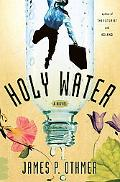 Holy Water: A Novel