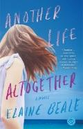 Another Life Altogether : A Novel