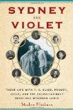 Sydney and Violet: Their Life with T.S. Eliot, Proust, Joyce and the Excruciatingly Irascibl...