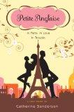 Petite Anglaise: In Paris. In Love. In Trouble