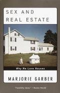 Sex and Real Estate Why We Love Houses