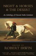 Night and Horses and the Desert An Anthology of Classical Arabic Literature
