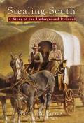 Stealing South: A Story of the Underground Railroad - Katherine Ayres - Hardcover