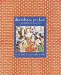 Biblioteca Para Juana El Mundo De Sor Juana Ines