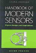 Handbook of Modern Sensors Physics, Designs, and Applications