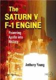 The Saturn V F-1 Engine: Powering Apollo into History (Springer Praxis Books / Space Explora...