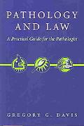 Pathology and Law A Practical Guide for the Pathologist