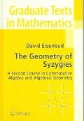 Geometry Of Syzygies A Second Course In Commutative Algebra And Algebraic Geometry