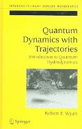 Quantum Dynamics With Trajectories Introduction To Quantum Hydrodynamics.