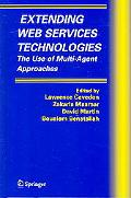 Extending Web Services Technologies The Use Of Multi-Agent Approaches