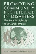 Promoting Community Resilience in Disasters The Role for Schools, Youth, and Families