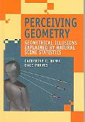 Perceiving Geometry Geometrical Illusions Explained by Natural Scene Statistics