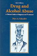Drug And Alcohol Abuse A Clinical Guide to Diagnosis And Treatment