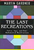 Last Recreations Hydras, Eggs, And Other Mathematical Mystifications