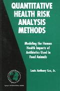 Quantitative Health Risk Analysis Methods Modeling the Human Health Impacts of Antibiotics U...