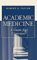 Academic Medicine A Guide for Clinicians