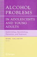 Alcohol Problems in Adolescents and Young Adults Epidemiology, Neurobiology, Prevention, and...