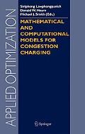 Mathematical And Computational Models for Congestion Charging
