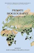 Primate Biogeography Progress And Prospects