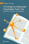 Ontology Learning And Population from Text Algorithms, Evaluation And Applications
