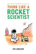 Seven Secrets of how to Think like a Rocket Scientist