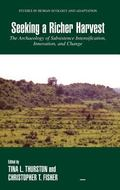 Seeking a Richer Harvest The Archaeology of Subsistence Intensification, Innovation, And Change