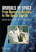 Animals in Space From Research Rockets to the Space Shuttle