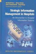 Strategic Information Management in Hospitals An Introduction to Hospital Information Systems
