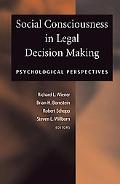 Social Consciousness in Legal Decision Making Psychological Perspectives