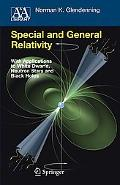 Special and General Relativity With Applications to White Dwarf, Neutral Stars and Black Holes