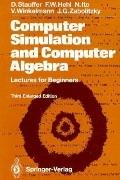 Computer Simulation and Computer Algebra: Lectures for Beginners
