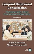 Conjoint Behavioral Consultation Promoting Family-school Connections and Interventions