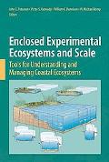 Enclosed Experimental Ecosystems and Scale: Tools for Understanding and Managing Coastal Eco...